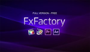 FxFactory Pro 7.0.7 Crack With Serial Key Free Download 2019